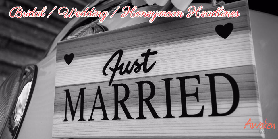 Bridal / Wedding / Honeymoon Headlines