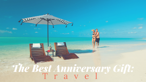 The Best Anniversary Gift: Travel