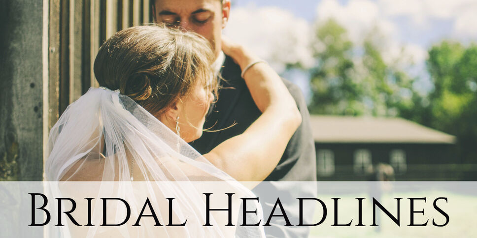 Bridal/Wedding/Honeymoon Headlines