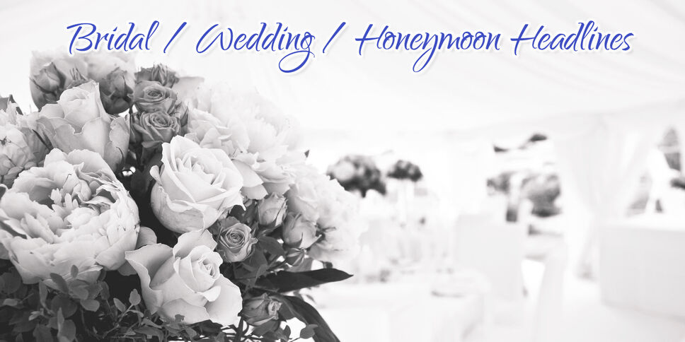 Bridal / Wedding / Honeymoon Headlines