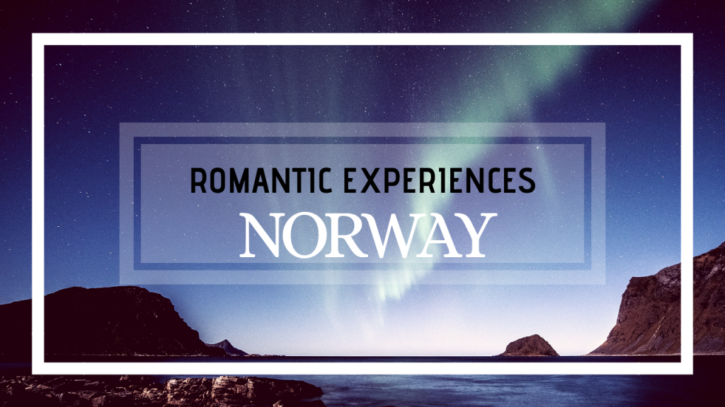 Romance Destination: Norway
