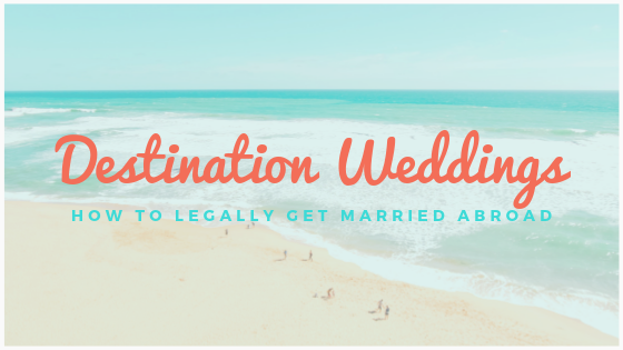 How to Legally Get Married Abroad
