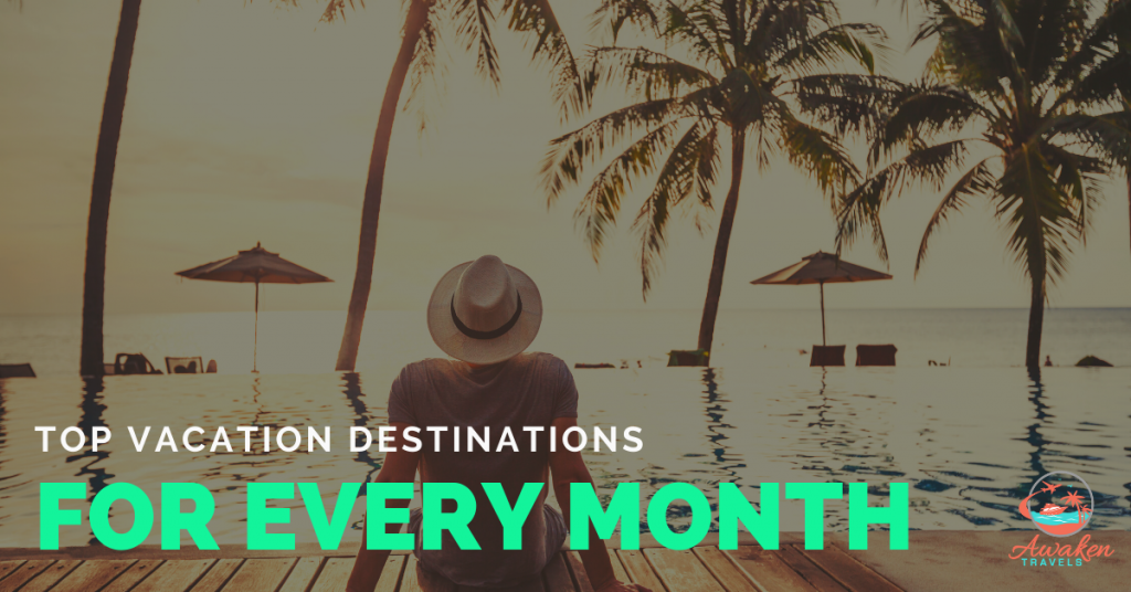 Top Vacation Destinations by Month