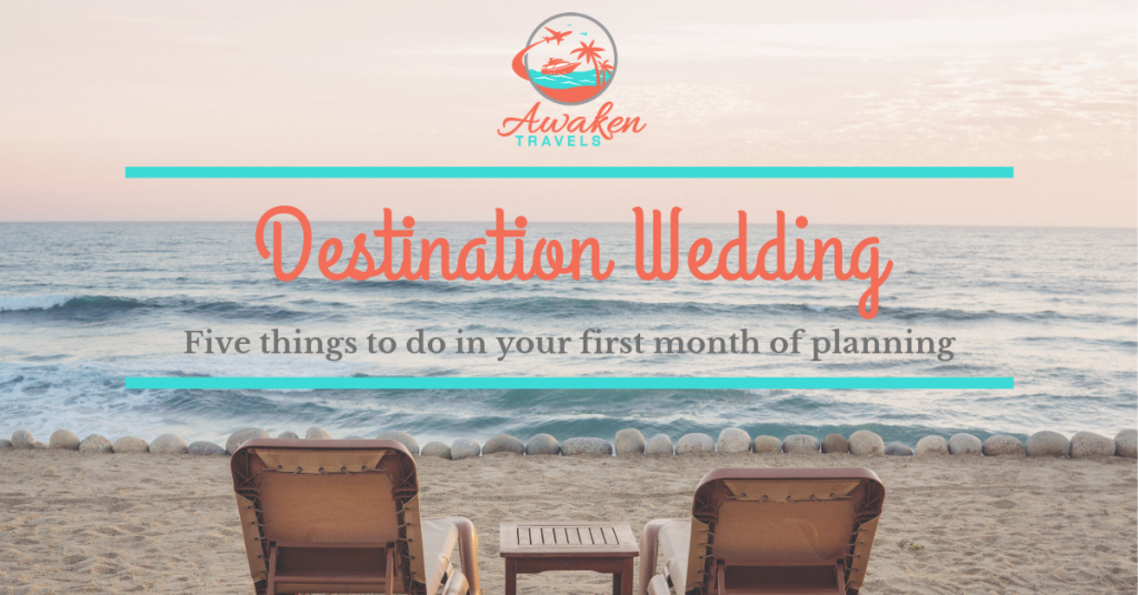 Five Things To Do in the First Month of Destination Wedding Planning