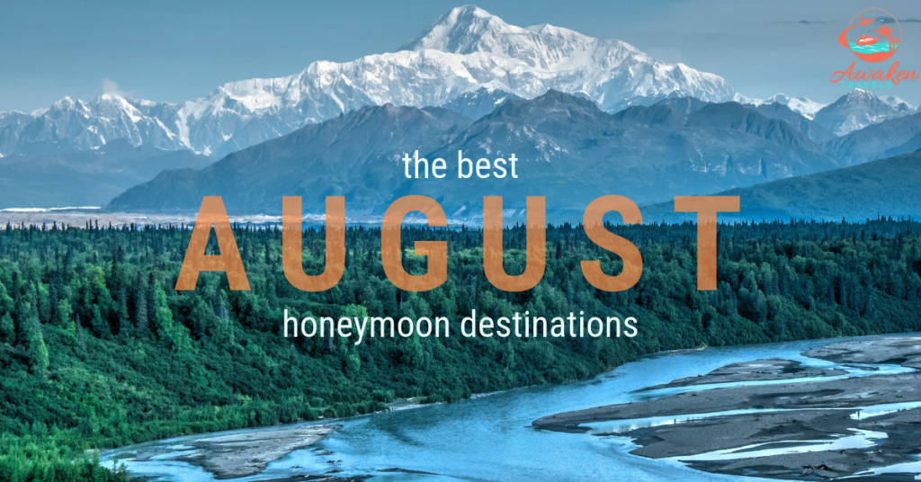 The Best Places to Honeymoon in August
