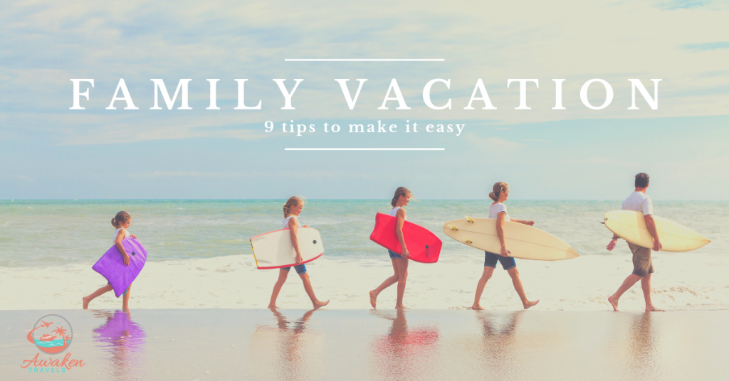 9 Tips For A Great Family Vacation