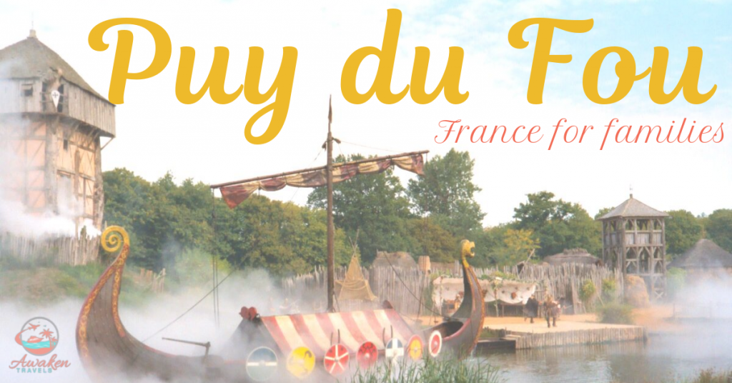 France for Families: Puy du Fou