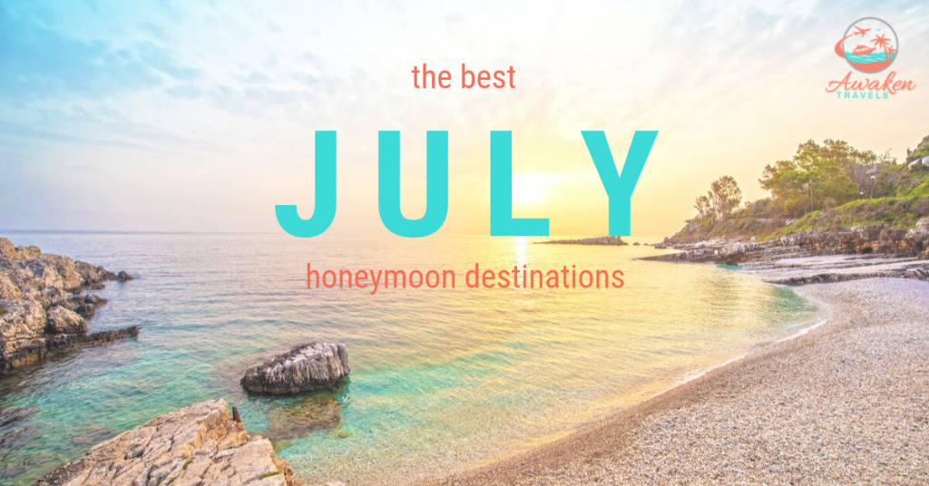 Best Places to Honeymoon in July