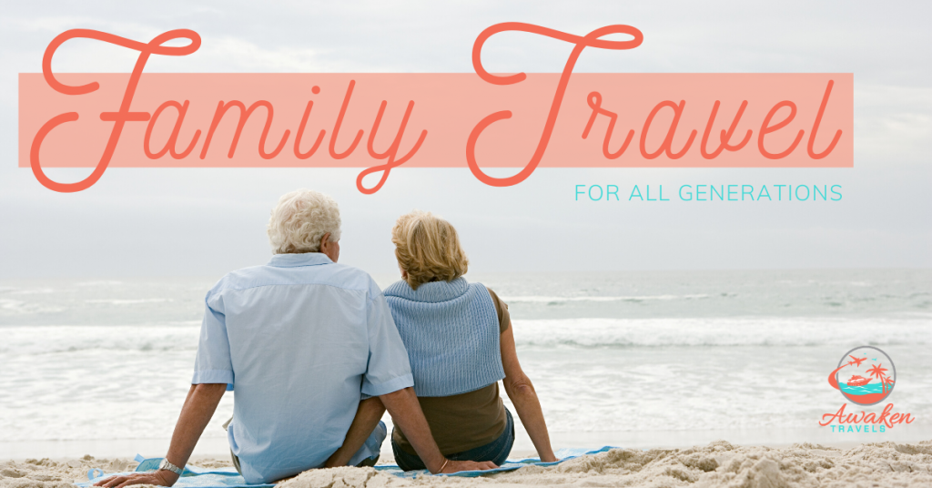 How to Plan a Family Vacation for Multiple Generations