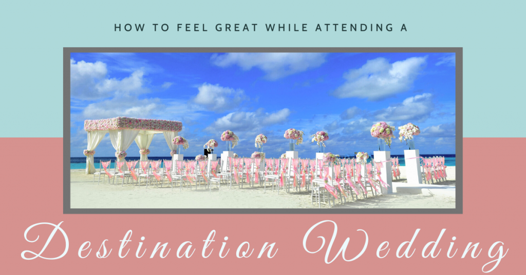 How to Stay Healthy While Traveling to a Destination Wedding