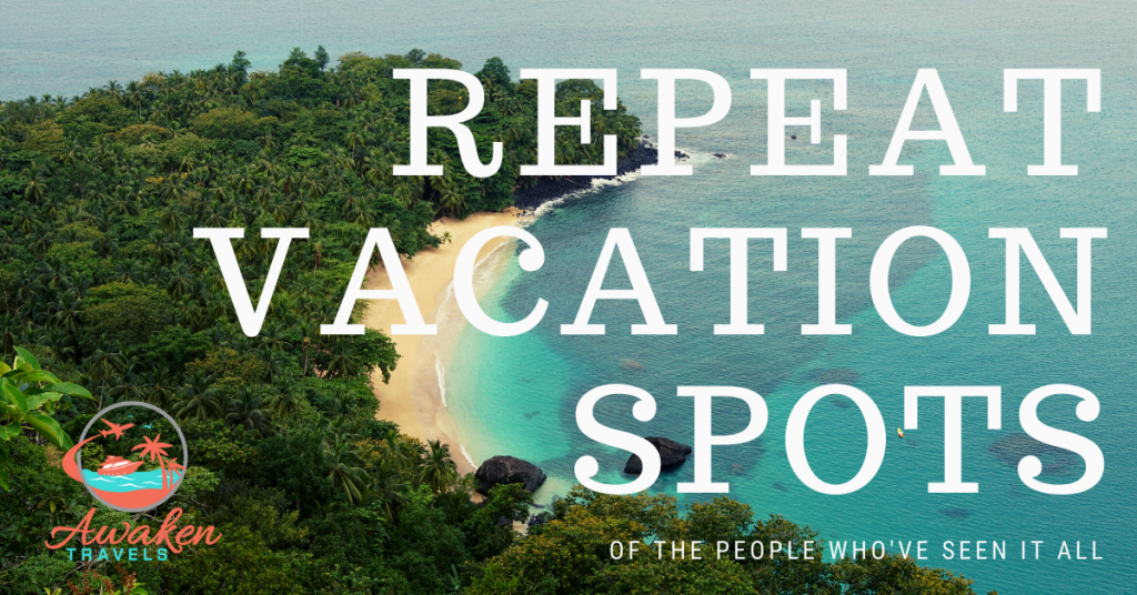 Vacation Spots of the People Who've Seen it All