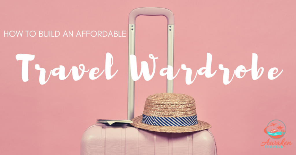 Tips for Building an Affordable Travel Wardrobe