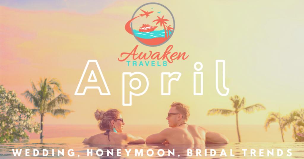 April Bridal / Wedding / Honeymoon Headlines
