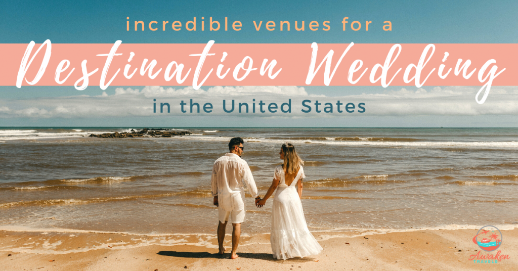 The Best Destination Wedding Venues in the US