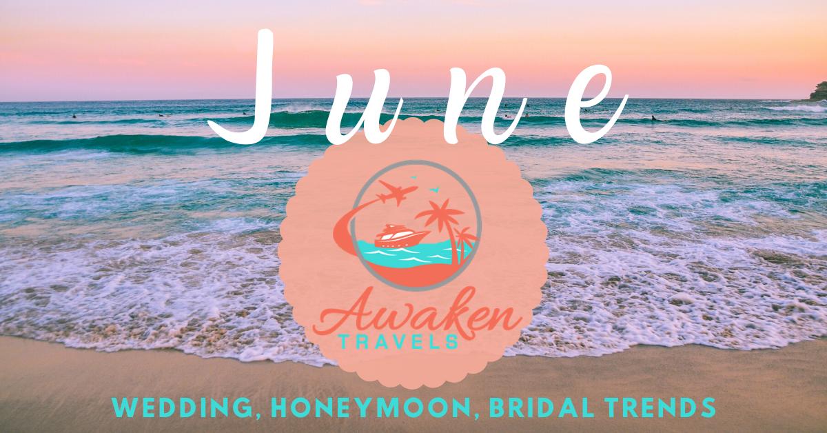 June Bridal / Wedding / Honeymoon Headlines