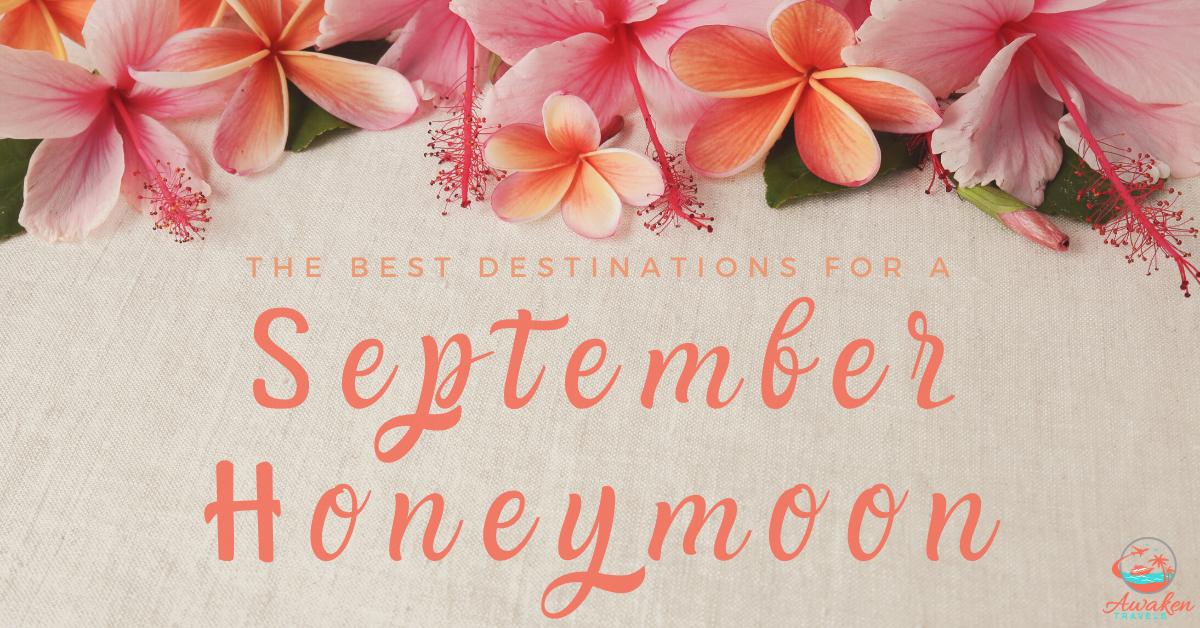 Destinations for a September Honeymoon