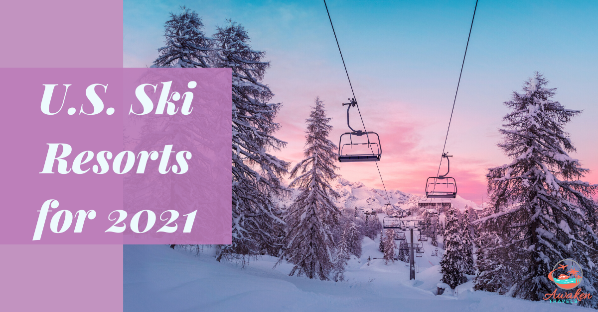 U.S Ski Resorts for your Winter Vacation in 2021