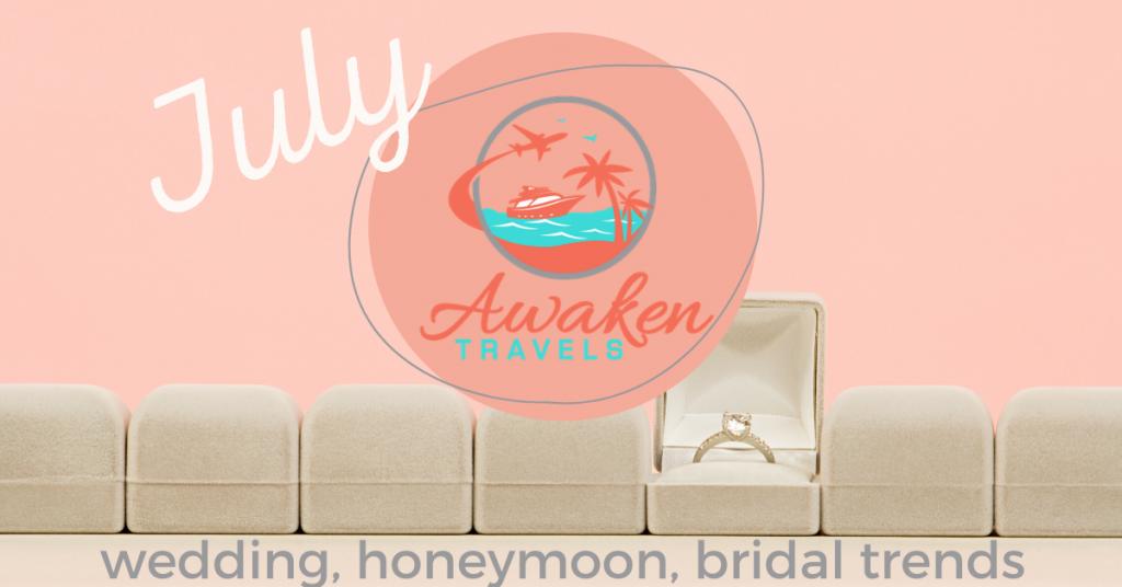 July Bridal / Wedding / Honeymoon Headlines