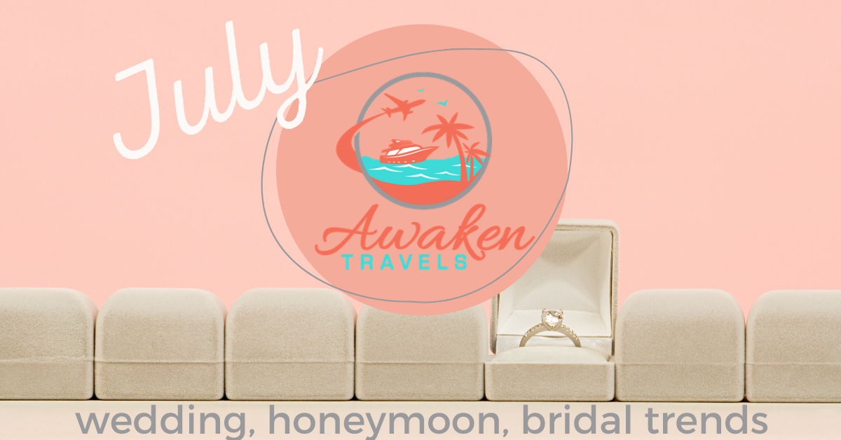 July Bridal / Wedding / Honeymoon Headlines