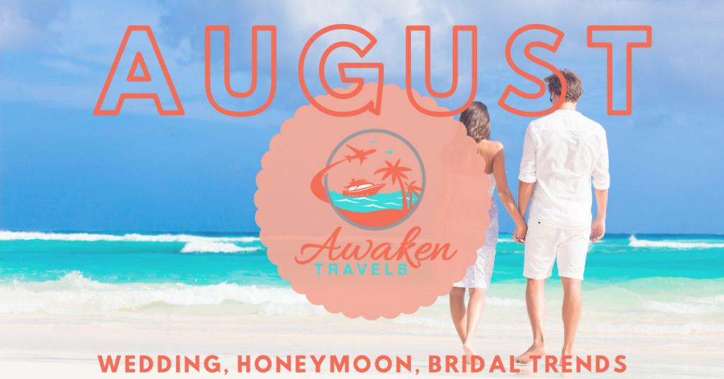 August Bridal / Wedding / Honeymoon Headlines