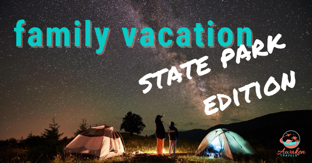 Family Vacation: State Park Edition