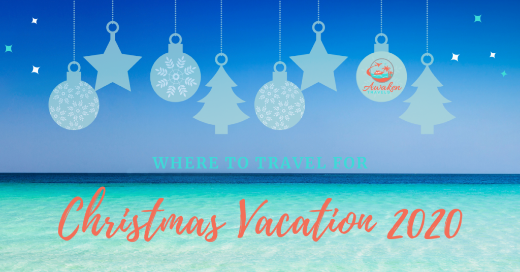 Where to go for Christmas Vacation 2020
