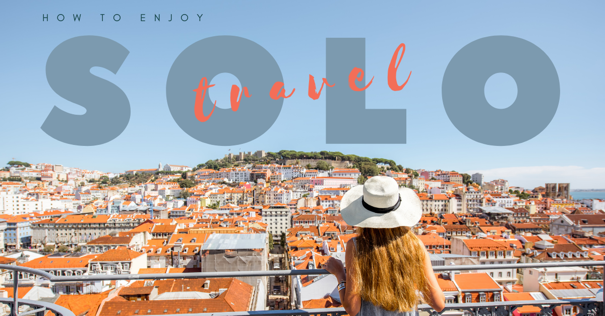 How to Enjoy Solo Travel