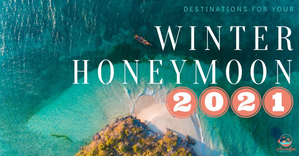 Destinations for Your Winter 2021 Honeymoon