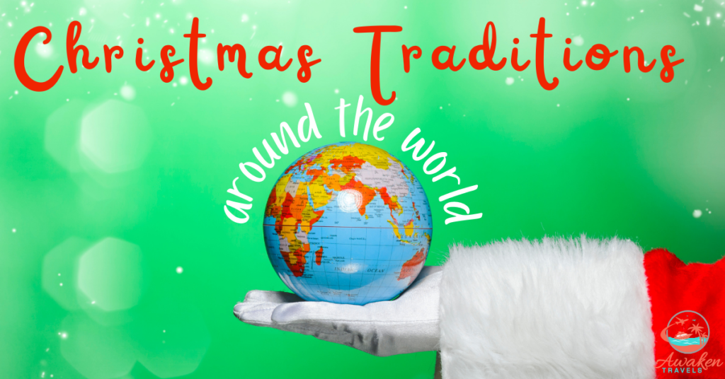 Celebrate Christmas Traditions Around the Globe