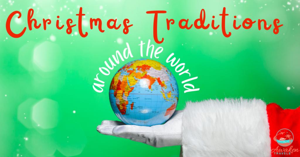 Celebrate Christmas Traditions Around the Globe