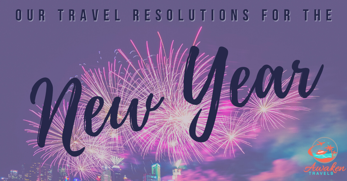Our New Year's Travel Resolutions for 2021