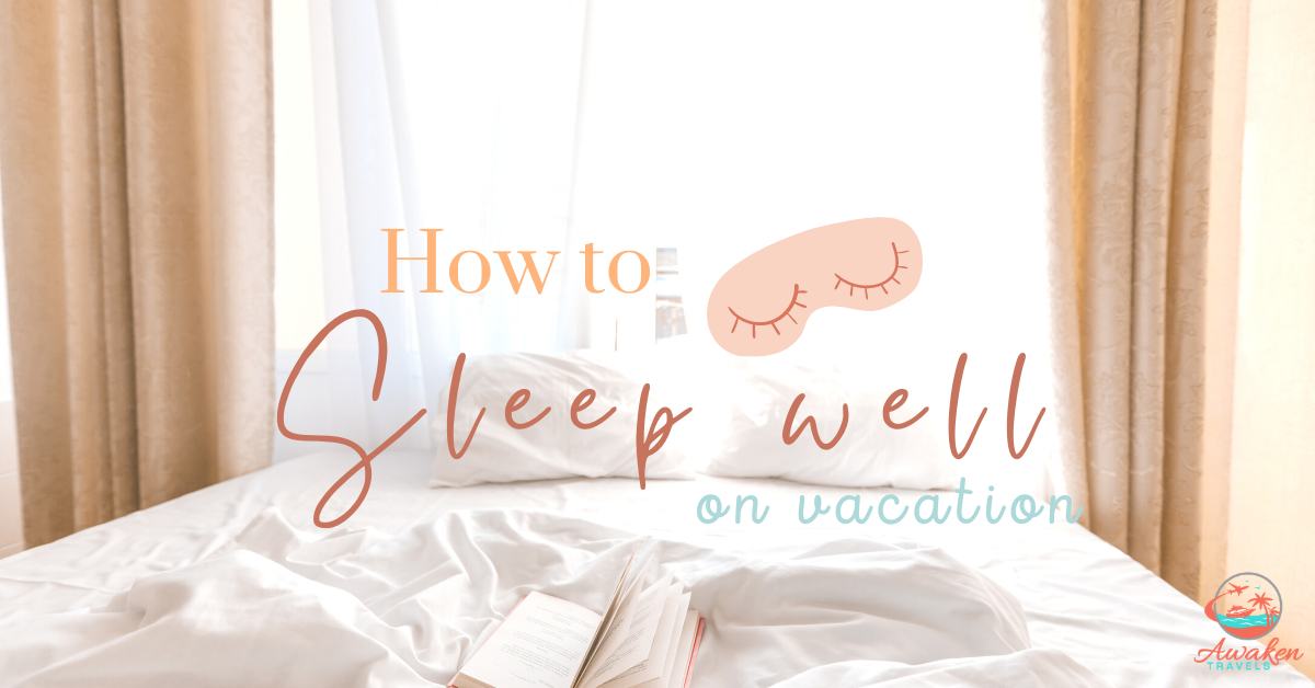 How to sleep well on vacation blog