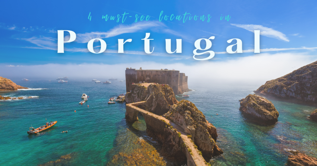 4 of The Best Places to Vacation in Portugal