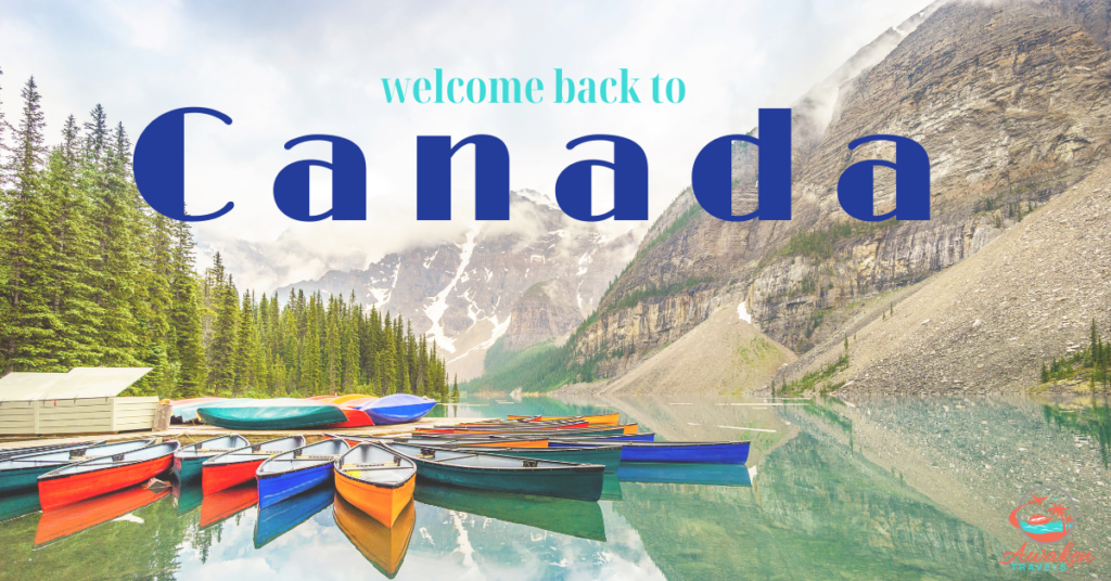 How To See The Best Of Canada Now That We Can Visit Again