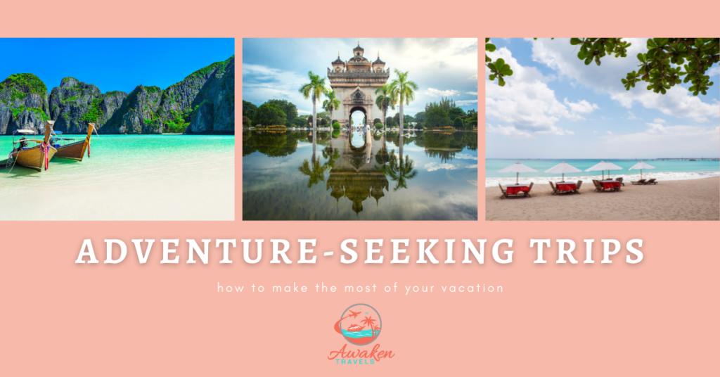 The Best Adventure-Seeking Vacations