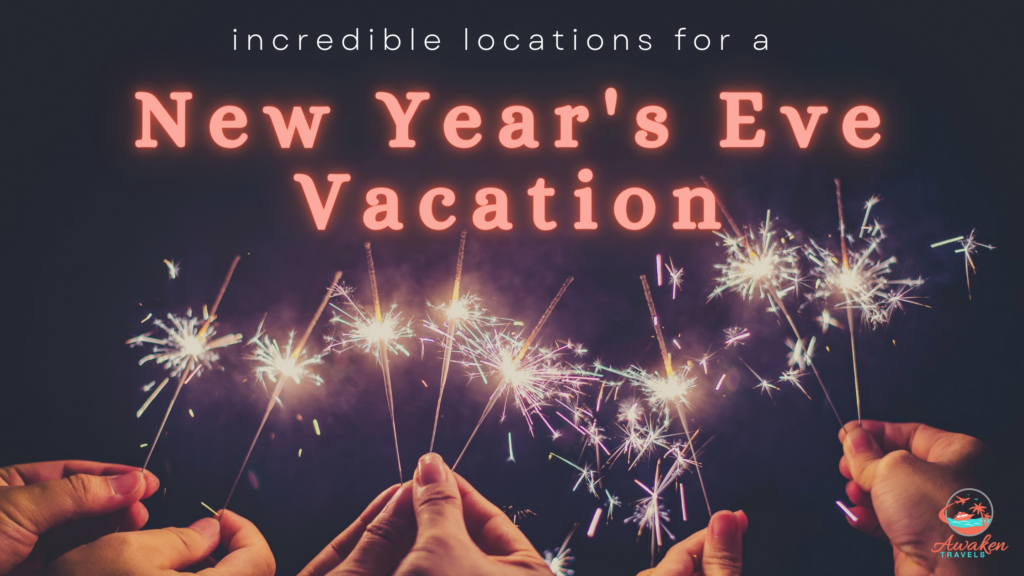 Wonderful Destinations for a New Year's Eve Vacation